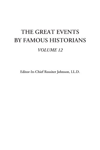 The Great Events by Famous Historians, Volume 12: Vol 12