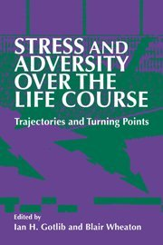 Stress And Adversity Over The Life Course: Trajectories And Turning Points front-1066873