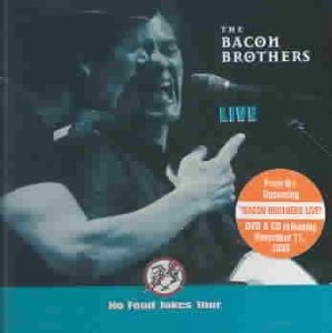 The Bacon Brothers: Live - No Food Jokes Tour