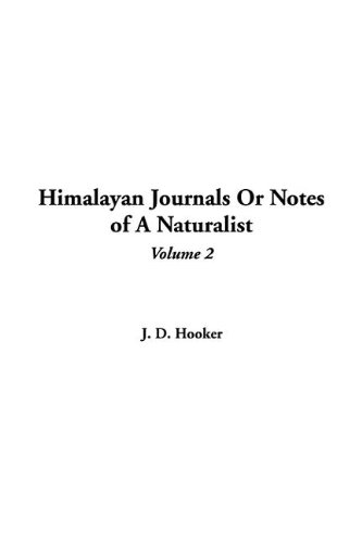 Himalayan Journals Or Notes Of A Naturalist, Volume 2