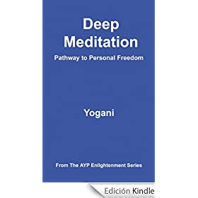 Deep Meditation - Pathway to Personal Freedom (AYP Enlightenment Series)