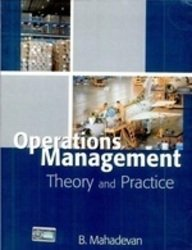 Operation Management: Theory and Practice, by B. Mahadevan