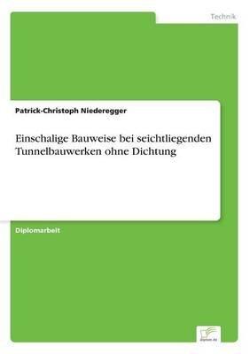 einschalige-bauweise-bei-seichtliegenden-tunnelbauwerken-ohne-dichtung-by-author-patrick-christoph-n