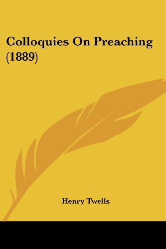 Colloquies on Preaching (1889)