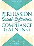 img - for Persuasion: Social Influence and Compliance Gaining 3th (third) edition Text Only book / textbook / text book