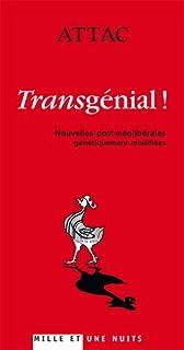 Transgénial : nouvelles post-néolibérales génétiquement modifiées, Bernier, Aurélien