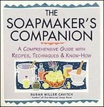 img - for Soapmaker's Companion: A Comprehensive Guide with Recipes, Techniques & Know-How (Natural Body Series - The Natural Way to Enhance Your Life) [Paperback] book / textbook / text book