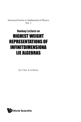 Highest Weight Representations Of Infinite Dimensional Lie Algebra (Advanced Series in Mathematical Physics)
