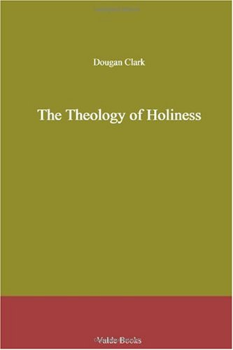 The Theology of Holiness