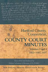Hartford County, Connecticut, County Court Minutes: Volumes 3 and 4, 1663-1687, 1697