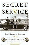 img - for The Secret Service: The Hidden History of an Enigmatic Agency book / textbook / text book