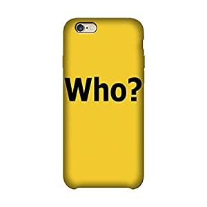Wrapit Funny Who Hard Back Case Cover For Apple Iphone 6/6s