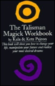 The Talisman Magick Workbook: Master Your Destiny Through the Use of Talismans (Library of the Mystic Arts)
