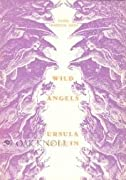 Wild Angels (Capra chapbook series ; no. 27) by Ursula K. Le Guin cover image