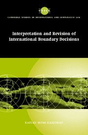 Interpretation and Revision of International Boundary Decisions (Cambridge Studies in International and Comparative Law)