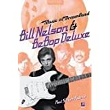 "Music in Dreamland: Bill Nelson and ""Be Bop Deluxe""by Paul Sutton Reeves"