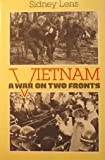 Vietnam: A War on Two Fronts (0525673202) by Lens, Sidney