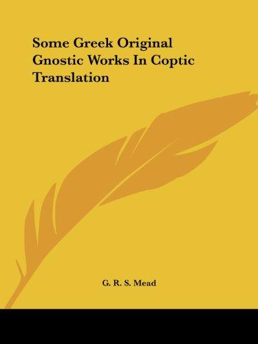 Some Greek Original Gnostic Works in Coptic Translation
