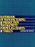 img - for Handbook of Manufacturing and Production Management Formulas, Charts, and Tables book / textbook / text book