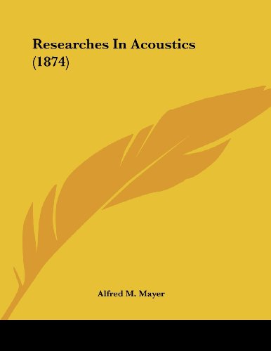 Researches in Acoustics (1874)