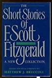 img - for THE SHORT STORIES OF F. SCOTT FITZGERALD - A New Collection: Head and Shoulders; Bernice Bobs Her Hair; The Ice Palace; The Offshore Pirate; May Day; The Jelly Bean; The Curious Case of Benjamin Button; The Diamond as Big as the Ritz; Winter Dreams book / textbook / text book