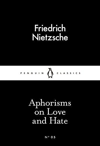 Aphorisms On Love And Hate (Penguin Little Black Classics)
