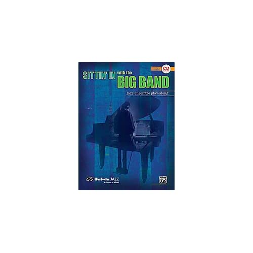 Sittin In with the Big Band, Volume 1