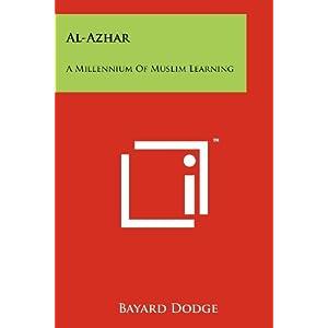 Al-Azhar: A Millennium Of Muslim Learning Bayard Dodge