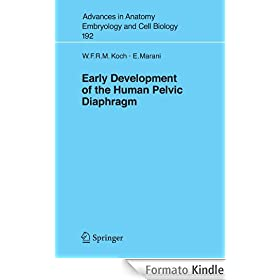 Early Development of the Human Pelvic Diaphragm: 192 (Advances in Anatomy, Embryology and Cell Biology)