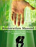 Restoration Manual - A Workbook for Restoring Fallen Ministers and Religious Leaders