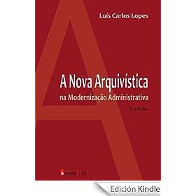 A nova arquiv�stica na moderniza��o administrativa (Portuguese Edition)