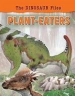 Plant-Eaters (Dinosaur Files)