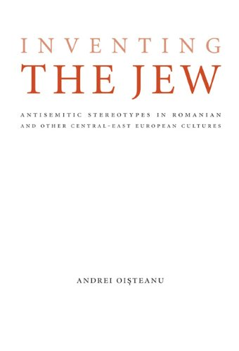 Inventing the Jew: Antisemitic Stereotypes in Romanian and Other Central-East European Cultures (Studies in Antisemitism