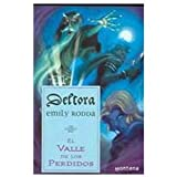 El Valle De Los Perdidos / The Valley of the Lost (Deltora) (Spanish Edition) (8484412288) by Rodda, Emily