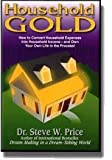 Household Gold (How to Convert Household Expenses into Household Income) (1891279130) by Steve W. Price