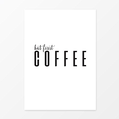 but-first-coffee-print-quote-art-print-size-5x7-8x10-11x14-a5-a4-a3-great-modern-home-decor
