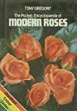 The pocket encyclopaedia of modern roses ([Blandford colour series]) (0713712619) by Gregory, Tony