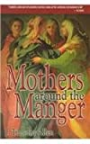 img - for Mothers Around the Manger book / textbook / text book