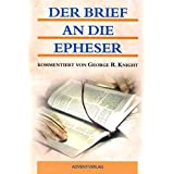 "Der Brief an die Epheservon ""George R. Knight"""