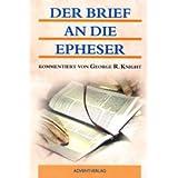 """Der Brief an die Epheservon """"George R. Knight"""""""