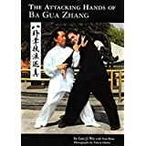 Attacking Hands of Ba Gua Zhang, The