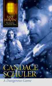 A Dangerous Game (Safe Haven), Candace Schuler