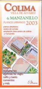 Colima Villa de Álvarez & Manzanillo Planos Urbanos 2003 (EM Editores)