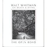 The Open Road: Walt Whitman on Death & Dying
