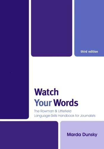 Watch Your Words: The Rowman & Littlefield Language-Skills Handbook for Journalists