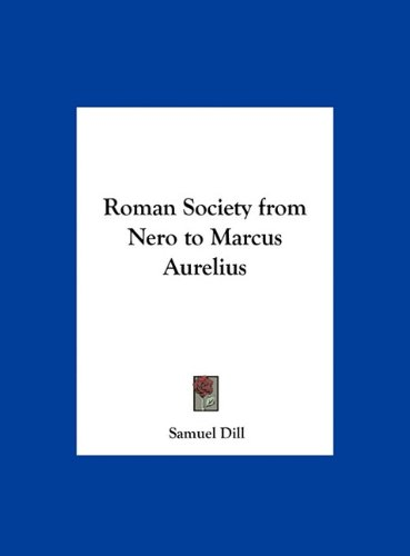Roman Society from Nero to Marcus Aurelius