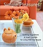 img - for Simple Pleasures - Soothing Suggestions & Small Comforts For Living Well Year Round book / textbook / text book