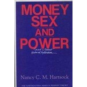 Money, Sex, And Power: Toward a Feminist Historical Materialism (Northeastern Series on Feminist Theory)