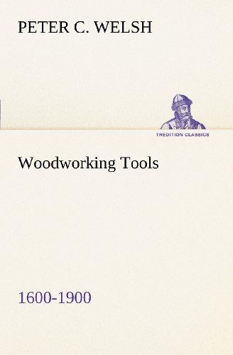 Woodworking Tools 1600-1900 (TREDITION CLASSICS)