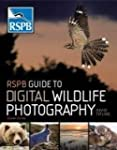 RSPB Guide to Digital Wildlife Photog...